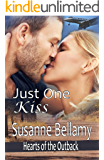 Just One Kiss (Hearts of the Outback Book 1)