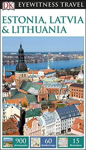 DK Eyewitness Travel Guide Estonia, Latvia and Lithuania (English Edition)