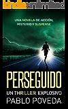 PERSEGUIDO: un thriller explosivo: Una novela de acción, misterio y suspense (Spanish Edition)
