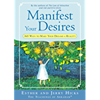 Manifest Your Desires: 365 Ways to Make Your Dream a Reality (Law of Attraction Book 3) (English Edition)