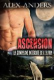 Ascension: La compagne Interdite de l'Alpha (Amour Surnaturel BBW Métamorphe)