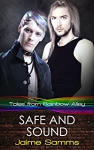 Safe and Sound (Tales from Rainbow Alley Book 6)