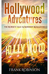 Hollywood Adventures: The Nurses Tale (A Modern Romance) Kindle Edition