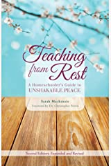 Teaching from Rest: A Homeschooler's Guide to Unshakable Peace Perfect Paperback