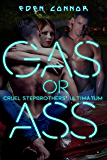 Gas or Ass: Cruel Stepbrother Ultimatum (The 'Cuda Confessions Book 1)
