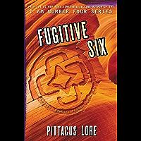 Fugitive Six (Lorien Legacies Reborn Book 2)