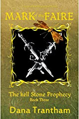 Mark of the Faire (The Kell Stone Prophecy Book 3) Kindle Edition