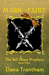 Mark of the Faire (The Kell Stone Prophecy Book 3)
