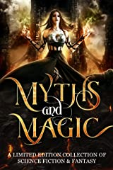 Myths & Magic: A Science Fiction and Fantasy Collection Kindle Edition