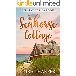 The Seahorse Cottage (Cape May Series Book 3)