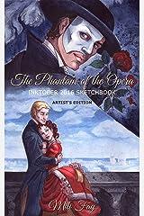 The Phantom of the Opera Inktober 2016 Sketchbook: Artist's Edition (Mili Fay Art Sketchbook Book 1) Kindle Edition