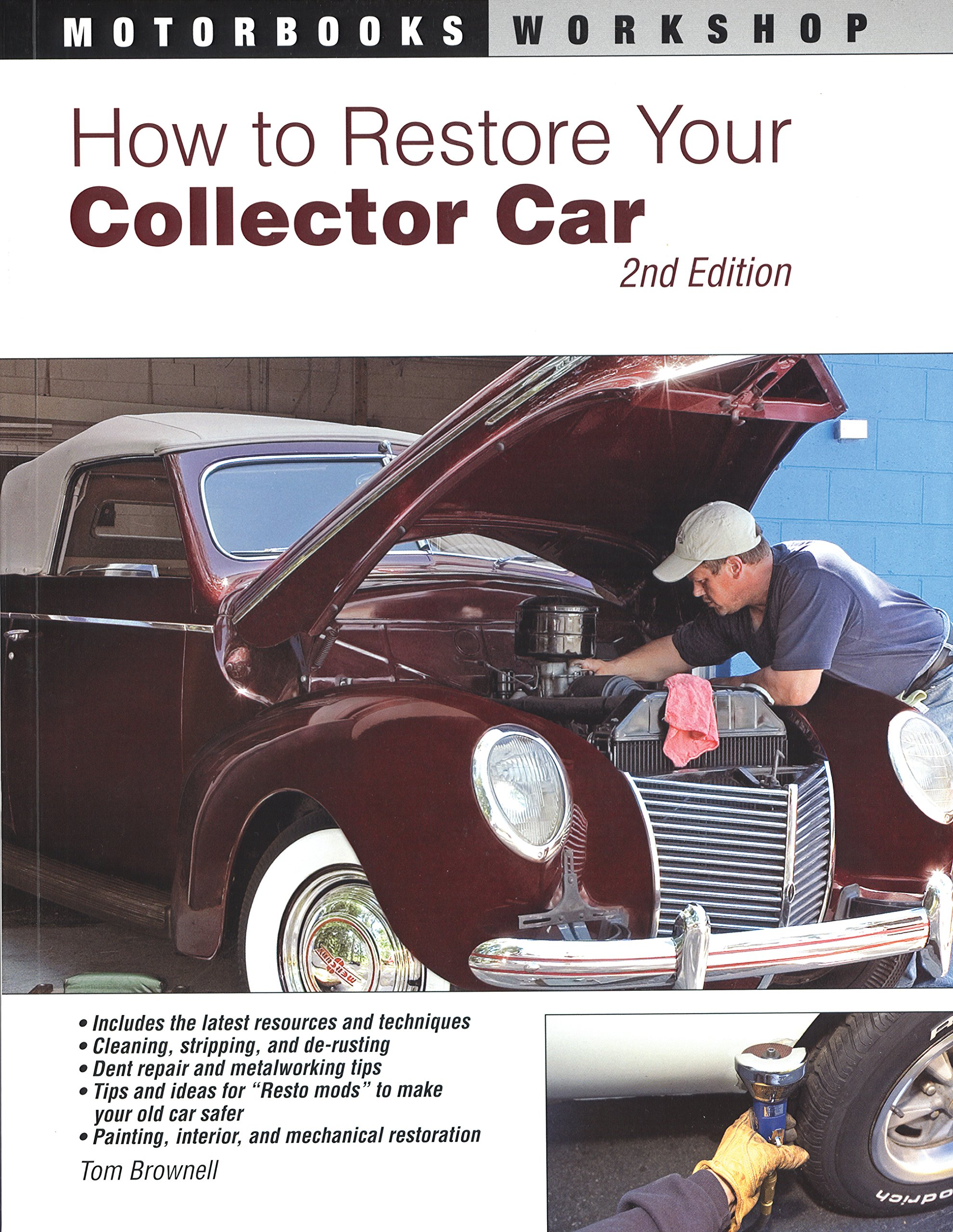 How to Restore Your Collector Car: 2nd Edition: Tom Brownell, Jason ...