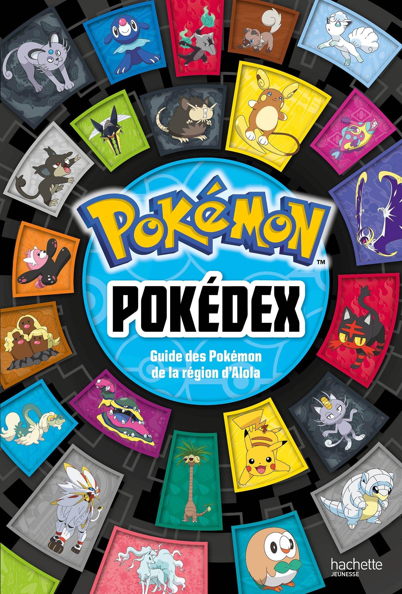 ff4c5c1d13202 Amazon.fr - Pokémon - Pokédex d'Alola - Hachette Jeunesse - Livres