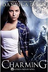 Charming (A Seven World Novel) Kindle Edition