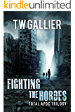 Fighting the Hordes: Total Apoc Trilogy
