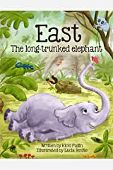 East, the Long-Trunked Elephant Kindle Edition