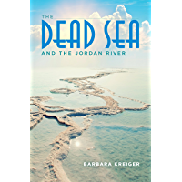 The Dead Sea and the Jordan River (English Edition)