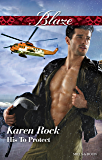 Mills & Boon : His To Protect (Uniformly Hot!)