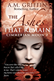 The Ashes That Remain (Cimmerian Moon Book 2)