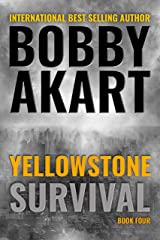 Yellowstone Survival: A Survival Thriller (The Yellowstone Series Book 4) Kindle Edition