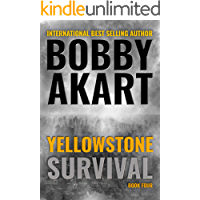 Yellowstone Survival: A Disaster Thriller (The Yellowstone Series Book 4)