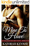Mine to Have (An Ackerman Security Novel Book 4)