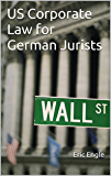 US Corporate Law for German Jurists