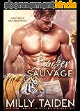 Baiser Sauvage: Romance Paranormale (Sauvages Metamorphes t. 2)