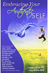 Embracing Your Authentic Self - Women's Intimate Stories of Self-Discovery & Transformation Paperback