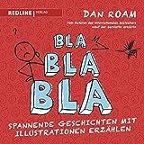 Bla Bla Bla: Spannende Geschichten mit Illustrationen erzählen