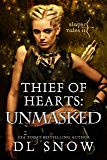 Thief of Hearts: Unmasked: Slayer Tales (A Fantasy Adventure Romance)