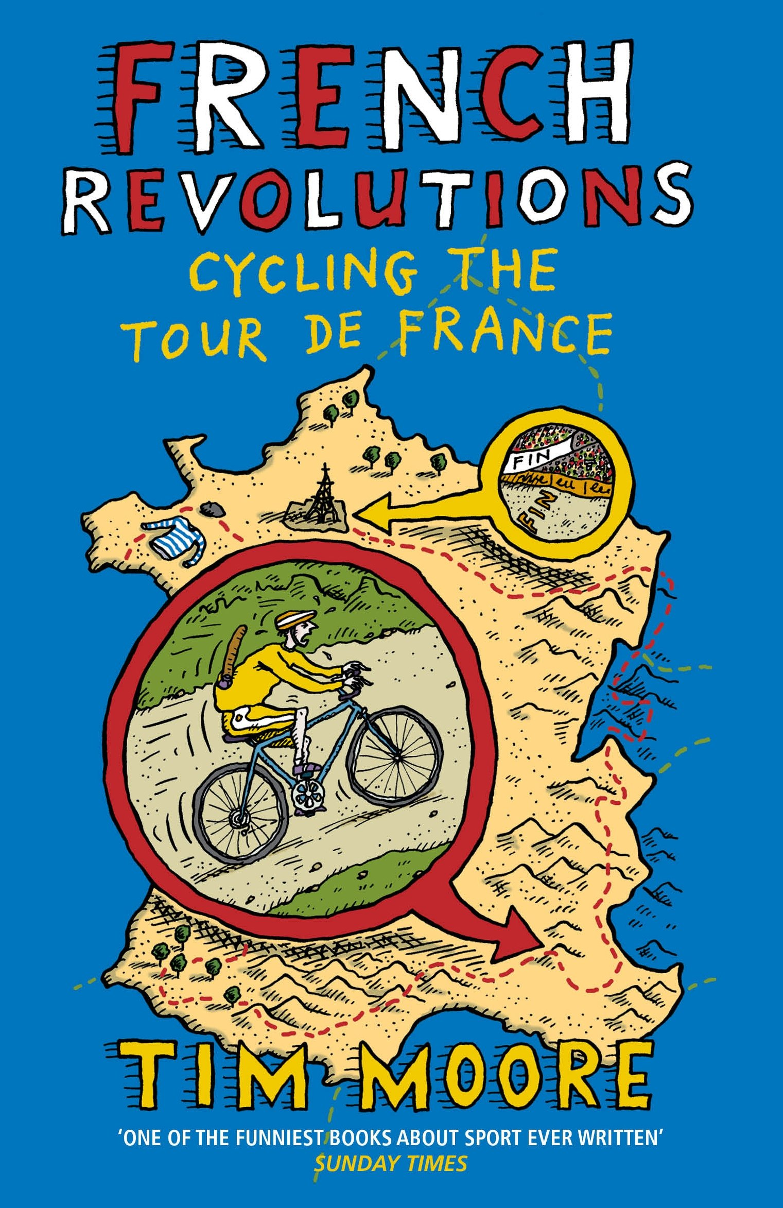 French Revolutions: Cycling the Tour de France: Amazon.co.uk: Tim ...