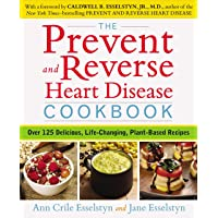 The Prevent and Reverse Heart Disease Cookbook: Over 125 Delicious, Life-Changing...