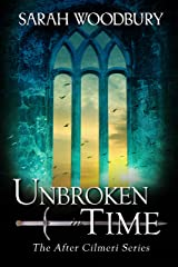 Unbroken in Time (The After Cilmeri Series Book 18) Kindle Edition