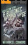 Evolution A200: A Bubonic Apocalypse (E-A200 Book 1)