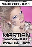 Martian Conquest: The Adventures of Mari Shu 2