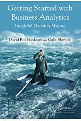 Getting Started with Business Analytics: Insightful Decision-Making Kindle Edition