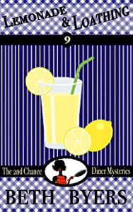 Lemonade & Loathing: A 2nd Chance Diner Cozy Mystery