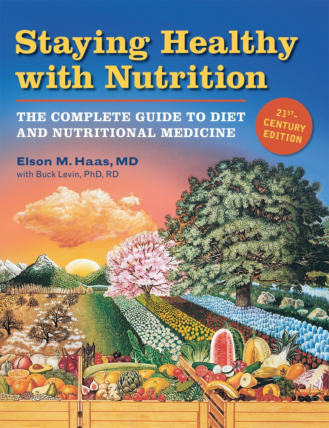 Staying Healthy with Nutrition, rev: The Complete Guide to Diet and Nutritional Medicine by Celestial Arts