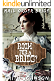 Mail Order Bride: Room for a Bride: Clean and Wholesome Western Historical Romance (Busy Brides of the West Series Book 2)