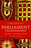 Parliament: The Biography (Volume I - Ancestral Voices)