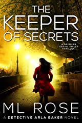 The Keeper of Secrets: A stunning crime thriller with a twist you won't see coming (Detective Arla Baker Series Book 2) Kindle Edition