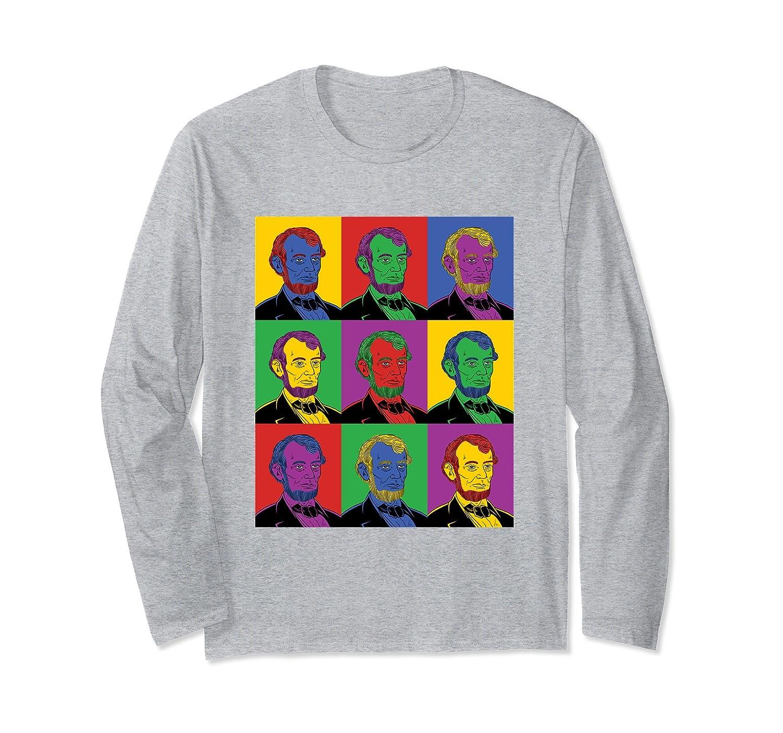 Abraham Lincoln Pop Art History Long Sleeve Shirt-TH
