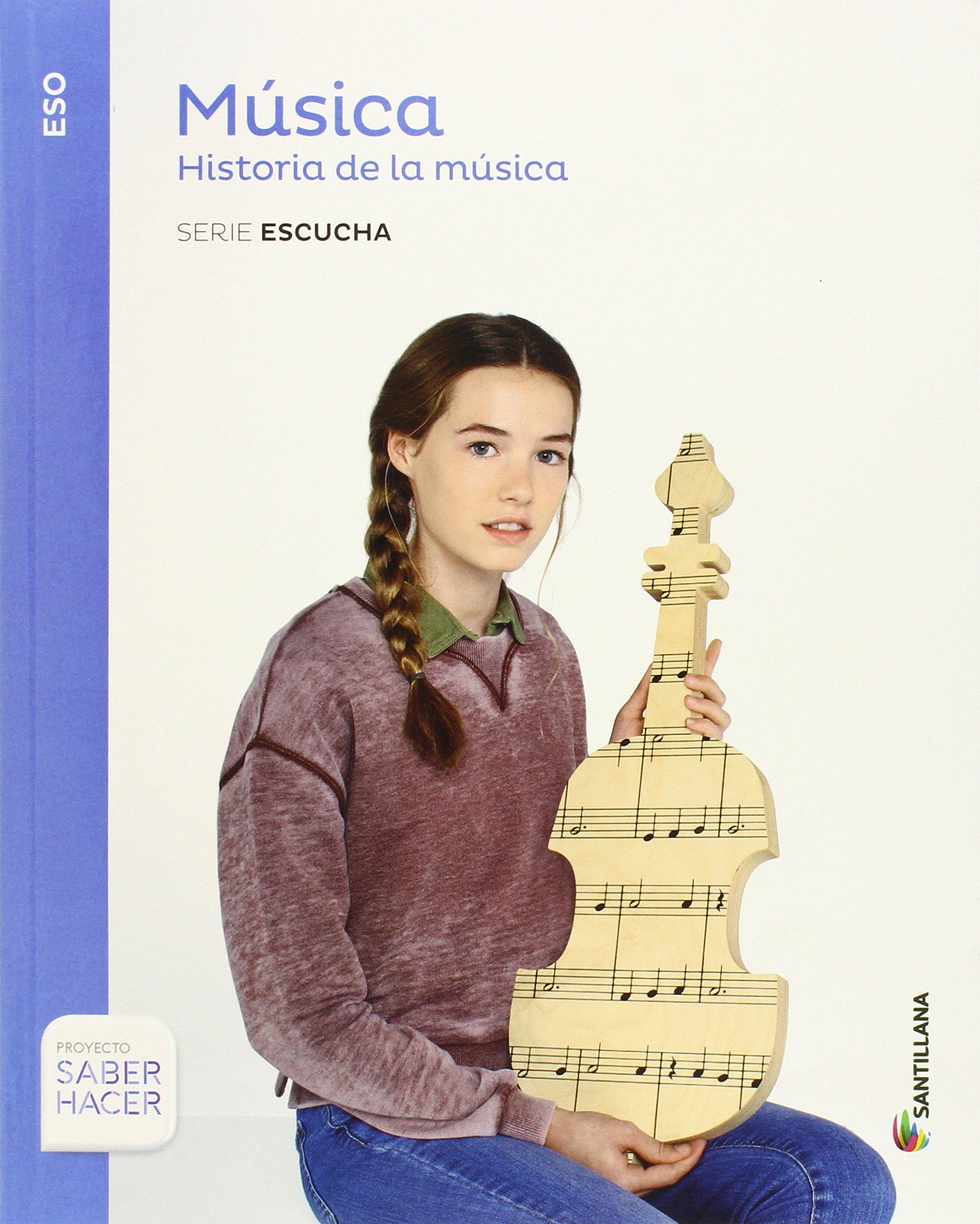 MUSICA SERIE ESCUCHA ESO HISTORIA DE LA MUSICA SABER HACER - 9788468019703: Amazon.es: Aa.Vv.: Libros