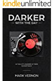 Darker With The Day