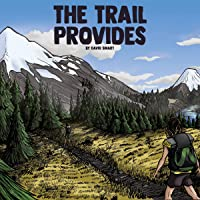 The Trail Provides: A Boy's Memoir of Thru-Hiking the Pacific Crest Trail