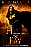 Hell To Pay (Watchers Book 4)