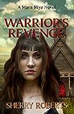 Warrior's Revenge (Maya Skye Novels Book 2)