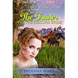 The Trader and the Rescued Bride (Mail Order Brides and the Indians of Hope Ridge Book 2)