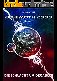 Behemoth 2333 - Band 7: Die Schlacht um DeGaulle (German Edition)